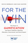 For the Win, Revised and Updated Edition: The Power of Gamification and Game Thinking in Business, Education, Government, and Social Impact Cover Image