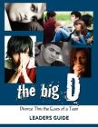 The Big D; Divorce Thru the Eyes of a Teen Leaders Guide Cover Image