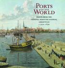 Ports of the World: Prints from the National Maritime Museum, Greenwich, c.1700-1870 Cover Image