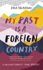 My Past Is a Foreign Country: A Muslim feminist finds herself Cover Image