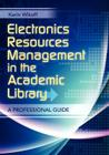 Electronic Resources Management in the Academic Library: A Professional Guide Cover Image