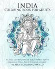 India Coloring Book For Adults: An Adult Coloring Book Of Indian inspired Designs Including Henna, Paisley, Mandalas and more Cover Image