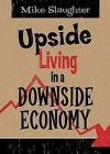 Upside Living in a Downside Economy Cover Image