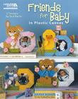 Friends for Baby in Plastic Canvas (Leisure Arts #5831) Cover Image