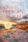 Sunsets At Pelican Beach LARGE PRINT (Pelican Beach Series Book 2) Cover Image