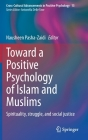 Toward a Positive Psychology of Islam and Muslims: Spirituality, Struggle, and Social Justice (Cross-Cultural Advancements in Positive Psychology #15) Cover Image