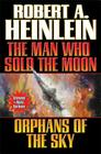The Man Who Sold the Moon and Orphans of the Sky Cover Image