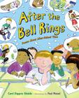 After the Bell Rings: Poems About After-School Time Cover Image