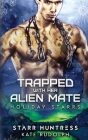 Trapped With Her Alien Mate Cover Image