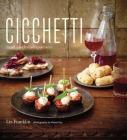 Cicchetti: Small-bite Italian appetizers Cover Image