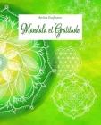 Mandala et Gratitude: Livre de peinture de mandalas pour la pleine conscience/ couverture souple/ 42 jours de relaxation avec des exercices Cover Image