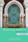Mastering Arabic 2 with Online Audio, 2nd Edition: An Intermediate Course Cover Image