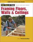 Framing Floors, Walls & Ceilings (For Pros By Pros) Cover Image