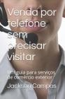 Venda por telefone sem precisar visitar: Um guia para serviços de comércio exterior Cover Image