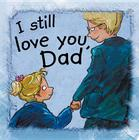 I Still Love You, Dad (Side by Side) Cover Image