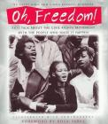 Oh, Freedom!: Kids Talk About the Civil Rights Movement with the People Who Made It Happen Cover Image
