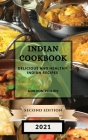 Indian Cookbook 2021 Second Edition: Delicious and Healthy Indian Recipes Cover Image