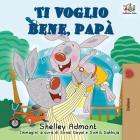 Ti voglio bene, papà: I Love My Dad (Italian Edition) (Italian Bedtime Collection) Cover Image