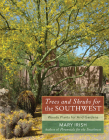 Trees and Shrubs for the Southwest: Woody Plants for Arid Gardens Cover Image