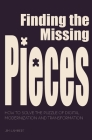 Finding the Missing Pieces: How to Solve the Puzzle of Digital Modernization and Transformation Cover Image