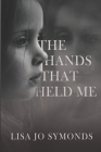 The Hands That Held Me Cover Image