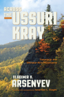 Across the Ussuri Kray: Travels in the Sikhote-Alin Mountains Cover Image