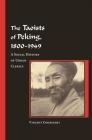 The Taoists of Peking, 1800-1949: A Social History of Urban Clerics (Harvard East Asian Monographs #284) Cover Image