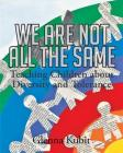 We Are Not All the Same: Teaching Children about Diversity and Tolerance Cover Image
