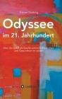 Odyssee im 21. Jahrhundert: Über die Liebe als Quelle wahrer Zufriedenheit und Gesundheit im Leben Cover Image