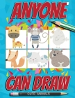 Anyone can draw cute animals: Easy Step-by-Step Drawing Tutorial for Kids, Teens, and Beginners Cover Image