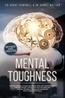 Mental Toughness REVISED AND UPDATED: Trains the Abilities of Brain and Mental Skills with Powerful Habits and Self Esteem, Control Your Own Thoughts Cover Image