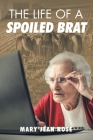 The Life of a Spoiled Brat Cover Image