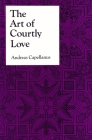The Art of Courtly Love (Records of Western Civilization) Cover Image