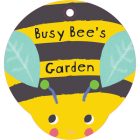 Busy Bee's Garden!: Bathtime Fun with Rattly Rings and a Friendly Bug Pal Cover Image