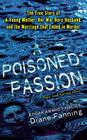 Poisoned Passion: A Young Mother, Her War Hero Husband, and the Marriage That Ended in Murder Cover Image