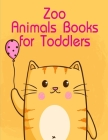 Zoo Animals Books for Toddlers: my first toddler coloring book fun with animals Cover Image