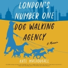 London's Number One Dog-Walking Agency: A Memoir Cover Image