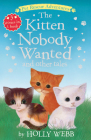 The Kitten Nobody Wanted and other Tales (Pet Rescue Adventures) Cover Image