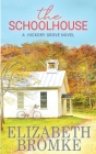 The Schoolhouse: A Hickory Grove Novel Cover Image