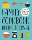 Family Cookbook Recipe Journal: A Blank Recipe Book for Family Favorites Cover Image
