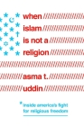 When Islam is Not a Religion: Inside America's Fight for Religious Freedom Cover Image