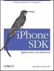 iPhone SDK Application Development: Building Applications for the Appstore Cover Image