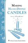 Making Hand-Dipped Candles: Storey's Country Wisdom Bulletin A-192 Cover Image