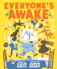 Everyone's Awake: (Read-Aloud Bedtime Book, Goodnight Book for Kids) Cover Image
