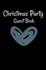 Christmas Party Guest Book: Awesome Guest Comments Book For Christmas Party Cover Image