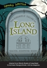 The Ghostly Tales of Long Island Cover Image
