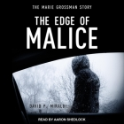 The Edge of Malice Lib/E: The Marie Grossman Story Cover Image