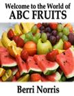 Welcome to the World of ABC Fruits Cover Image