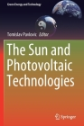 The Sun and Photovoltaic Technologies (Green Energy and Technology) Cover Image