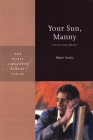 Your Sun, Manny: A Prose Poem Memoir (Marie Alexander Poetry #2) Cover Image